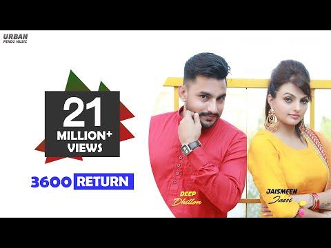 3600 Return  Deep Dhillon, Jaismeen Jassi