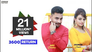 3600 Return  Deep Dhillon, Jaismeen Jassi