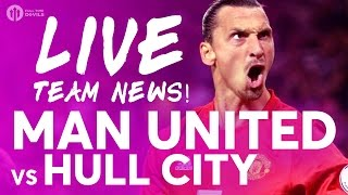 Video ZLATAN ILL! Manchester United Vs Hull City | LIVE STREAM | Team News