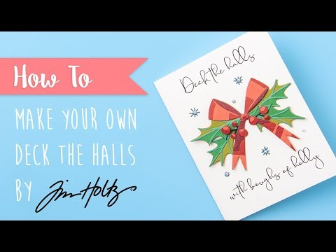 How to Create Tim Holtz Deck The Halls - Sizzix