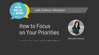 How to Focus on Your Priorities | #NewRulesOfWorkPodcast