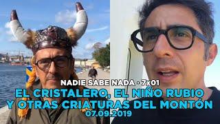 NADIE SABE NADA   (7x01): El Cristalero, El Niño Rubio Y Otras Criaturas Del Montón