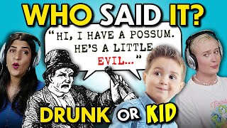 Drunk Vs. Kid | Can YOU Guess Who Said This Crazy Quote?