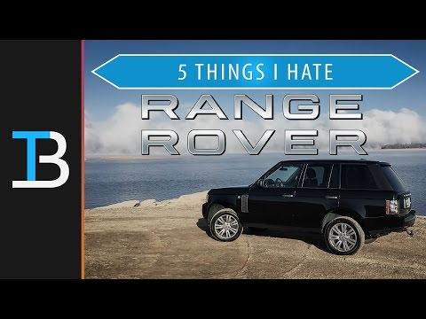 Did I Get Screwed? - 5 Things I Hate About My Range Rover