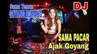 DJ SAMA TEMAN GOYANG DUMANG SAMA PACAR AJAK GOYANG_BUAT SANTAI ✔ 2019