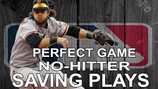 MLB: Perfect Game/No-Hitter Saving Plays