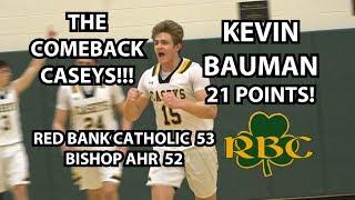 Red Bank Catholic 53 Bishop Ahr 52 NPSA Quarterfinal Kevin Bauman 21 Points!