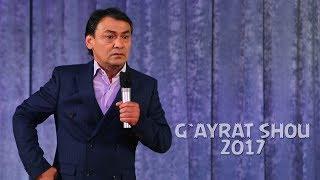 G`ayrat Ahmedov - G`ayrat shou 2017   Гайрат Ахмедов - Гайрат шоу 2017