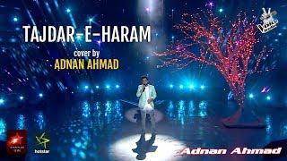 Tajdar-e-Haram | Unplugged cover by Adnan Ahmad | Sing Dil Se | Atif Aslam | Coke Studio