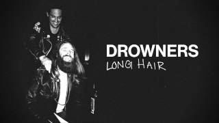 Drowners - Long Hair (Official)