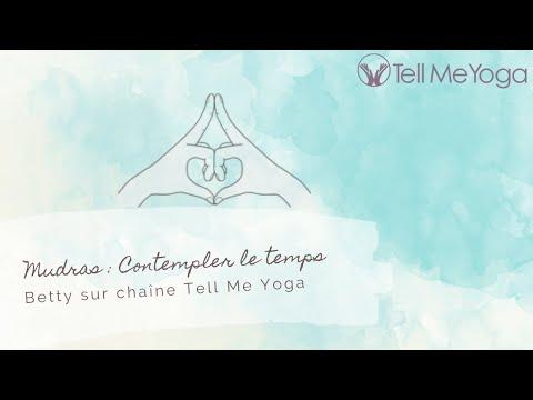 Tell Me Yoga - Mudras  - Contempler le temps