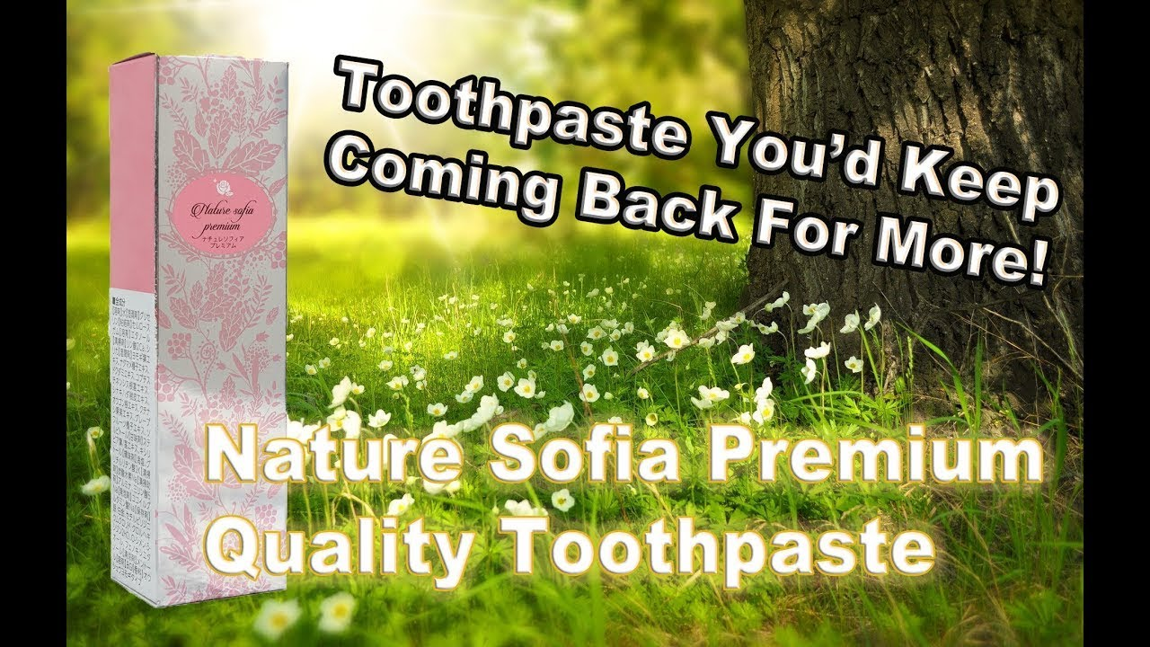 Nature Sofia Premium Quality Toothpaste with Proper Brushing Technique | Demo | Official Video