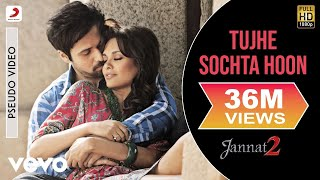 Tujhe Sochta Hoon Audio Song - Jannat 2|Emraan   - YouTube