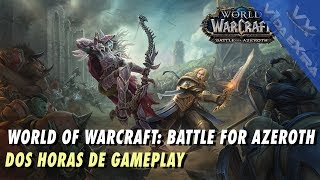 World of Warcraft: Battle for Azeroth - Dos horas de gameplay