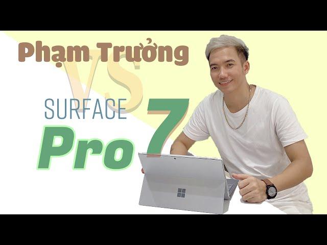 Phạm Trưởng tìm kiếm điều gì ở Surface Pro 7?