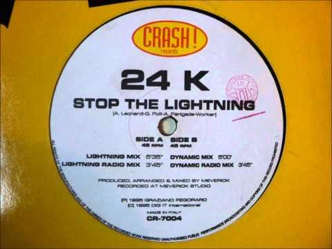 24 K - Stop The Lightning