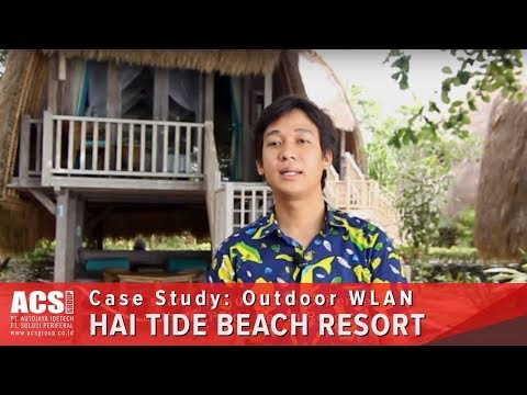 Case Study: Hai Tide Resort x Aruba Networks (Outdoor WLAN)