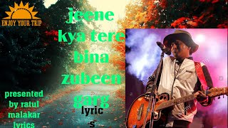 Jeena kya tere bina lyrics song (By zubeen garg) - YouTube
