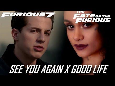 Wiz Khalifa & Charlie Puth x G-Eazy & Kehlani   See You Again / Good Life (Mashup) (Fast & Furious)
