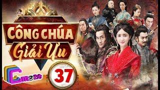 Phim Hay 2018 | CÔNG CHÚA GIẢI ƯU - Tập 37 | C-MORE CHANNEL