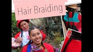 Around The World Beauty Secrets: Hair Braiding Quechua Peru