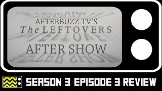 The Leftovers Season 3 Episode 3 Review & After Show   AfterBuzz TV