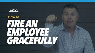 How To Fire Someone (How To Fire an Employee Gracefully)