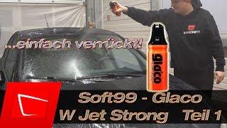 Soft99 Glaco W Jet Strong - Scheibenversiegelung Glasversiegelung zum Aufsprühen!