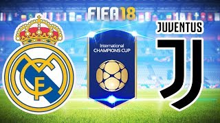 FIFA 18 ศึก ICC Cup 2018   เรอัล มาดริด VS ยูเวนตุส   แข่งจริง 5/8/2018