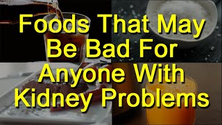 Foods That Are Bad For Kidneys