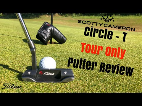 Scotty Cameron Circle-T – Tour Only Putter Review