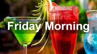 Friday Morning Jazz - Positive Jazz Bossa Nova Music For Good Vibes