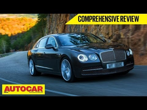 New 2014 Bentley Flying Spur | Comprehensive Review | Autocar India