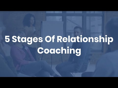 Relationship Coach Training   5 Stages Of Relationship Coaching ...