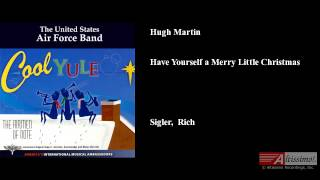 Hugh Martin, Have Yourself a Merry Little Christmas