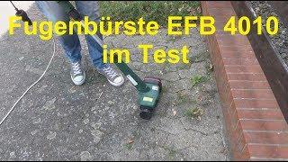 Elektro Fugenbürste EFB 4010 im Test Unkraut Fugen entfernen