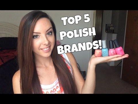 My Top 5 Nail Polish Brands!