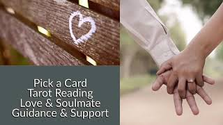 Pick a Card Love & Soulmate Tarot Reading - Guidance/Support