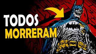 Batman MORREU? Apocalipse que DESTRUIU O PLANETA