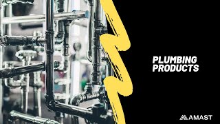Learn About Plumbing Products on AMAST