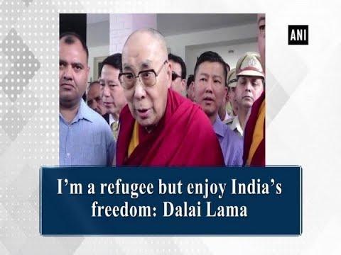I'm a refugee but enjoy India's freedom: Dalai Lama