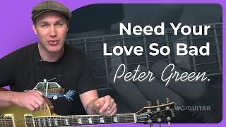 Need Your Love So Bad - Peter Green (Classic Solo Guitar Lesson CS-003) How To Play