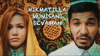 Hikmatilla - Munisani sevaman | Хикматилла - Мунисани севаман