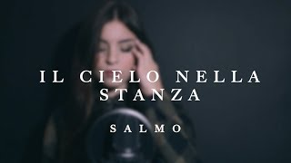 IL CIELO NELLA STANZA   Salmo  |  AURORA LECIS