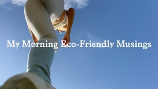 8 ECO-FRIENDLY MORNING MUSINGS