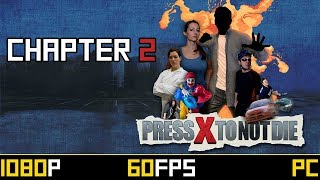 Press X To Not Die - Chapter 2 - Christina's House