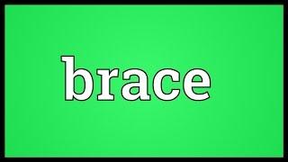 Brace Meaning