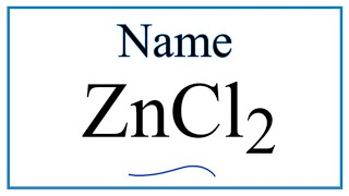 How to Write the Name for ZnCl2