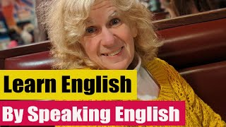 Learn English by Speaking English — August 26, 2019