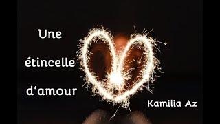 Une étincelle d'amour - Kamilia Az